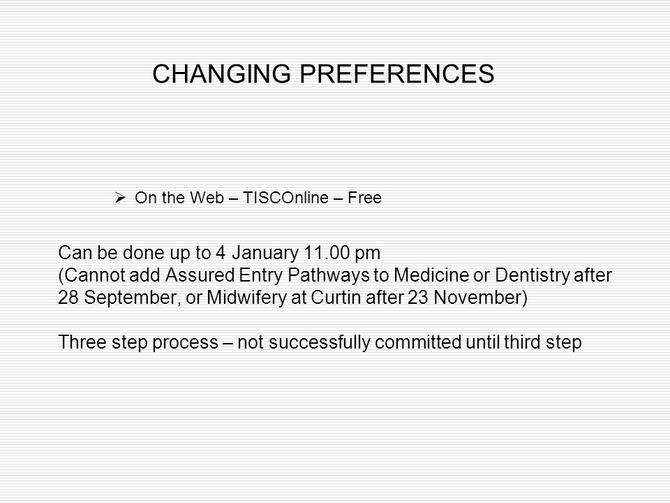 CHANGING PREFERENCES Can be done up to 4 January 11.00 pm