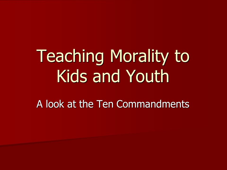 Teaching Morality to Kids and Youth