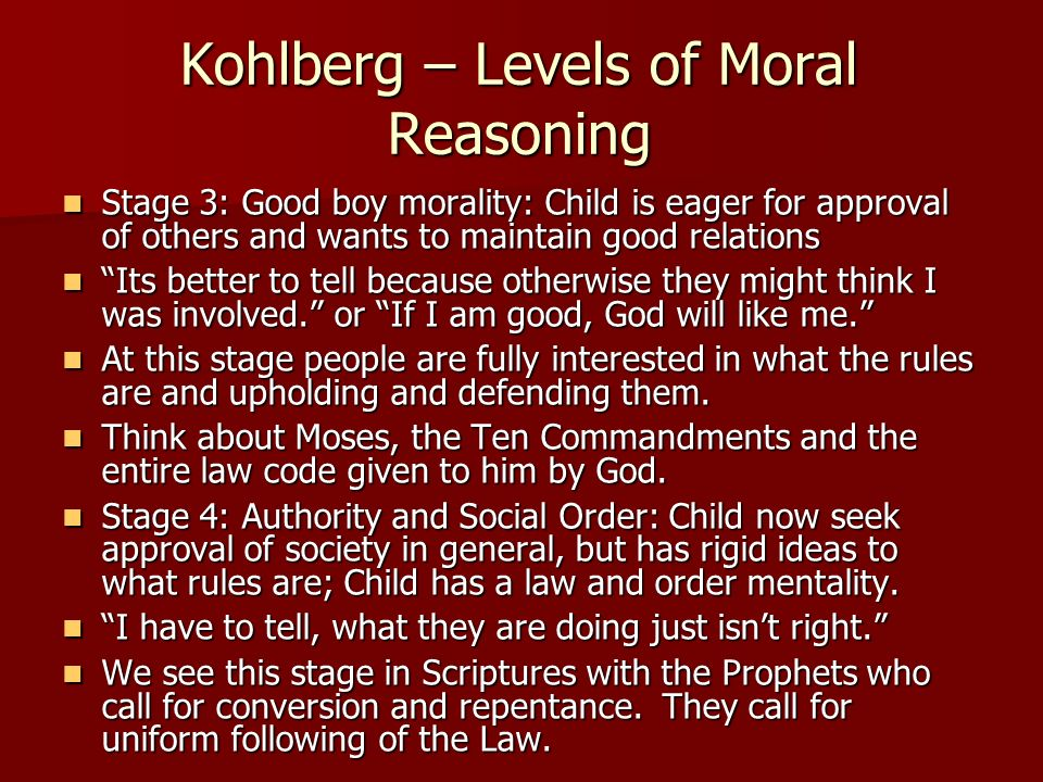 Kohlberg – Levels of Moral Reasoning