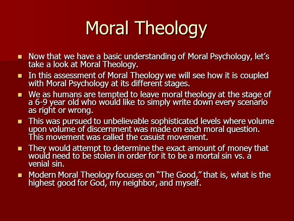 Moral Theology Now that we have a basic understanding of Moral Psychology, let's take a look at Moral Theology.