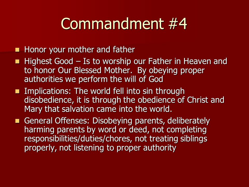 Commandment #4 Honor your mother and father