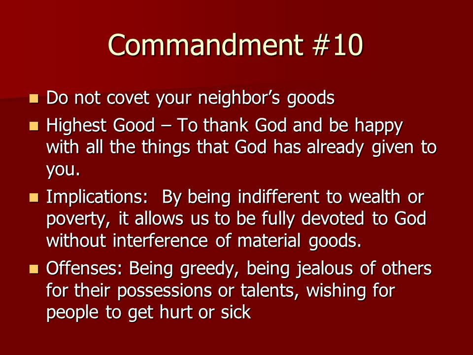 Commandment #10 Do not covet your neighbor's goods