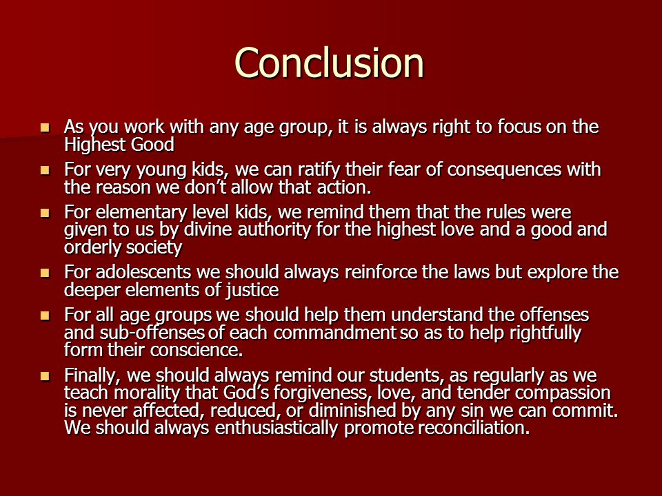 Conclusion As you work with any age group, it is always right to focus on the Highest Good.