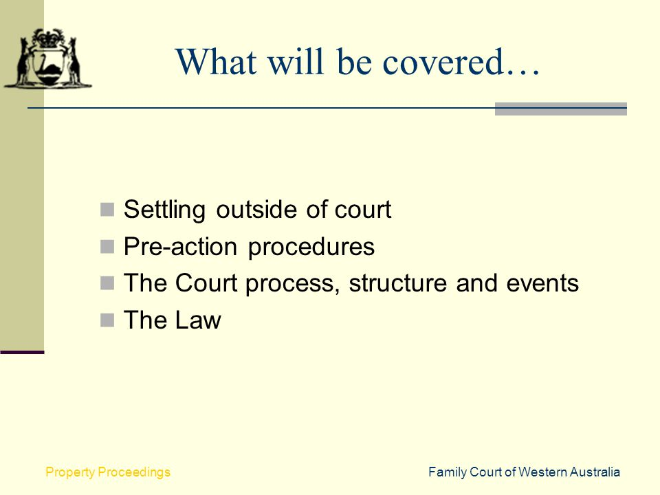What will be covered… Settling outside of court Pre-action procedures