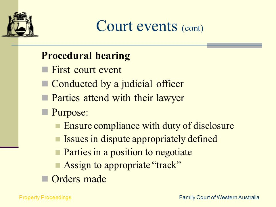 Court events (cont) Procedural hearing First court event