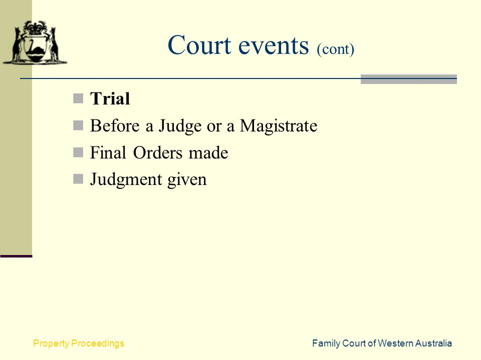 Court events (cont) Trial Before a Judge or a Magistrate