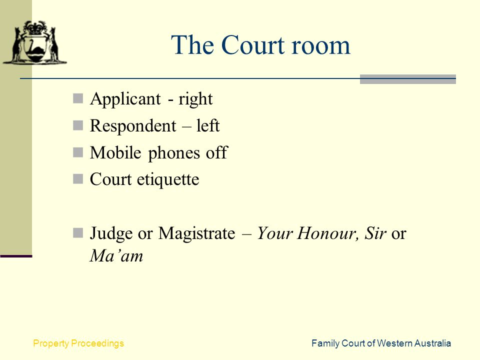 The Court room Applicant - right Respondent – left Mobile phones off