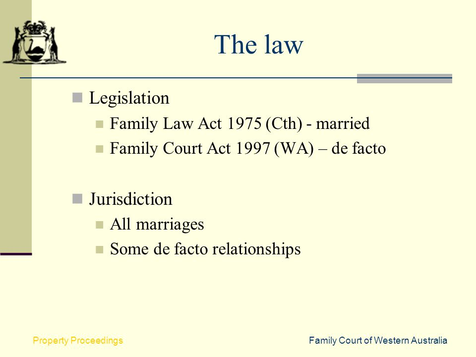 The law Legislation Jurisdiction Family Law Act 1975 (Cth) - married