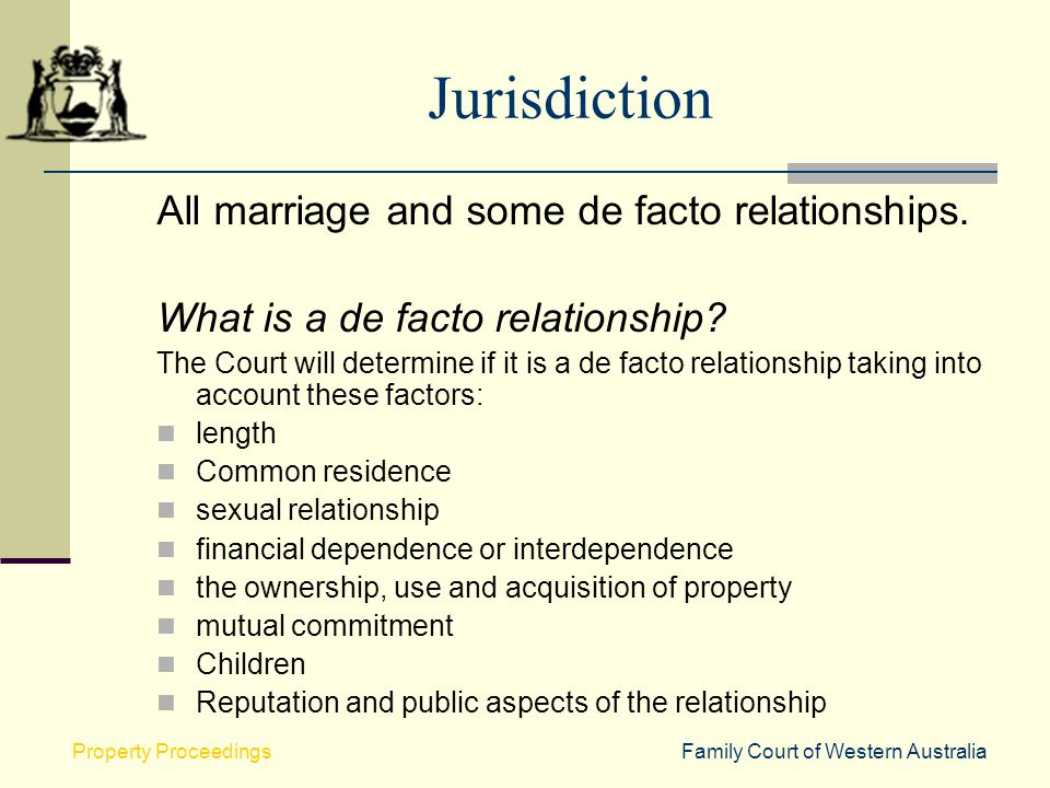 Jurisdiction All marriage and some de facto relationships.