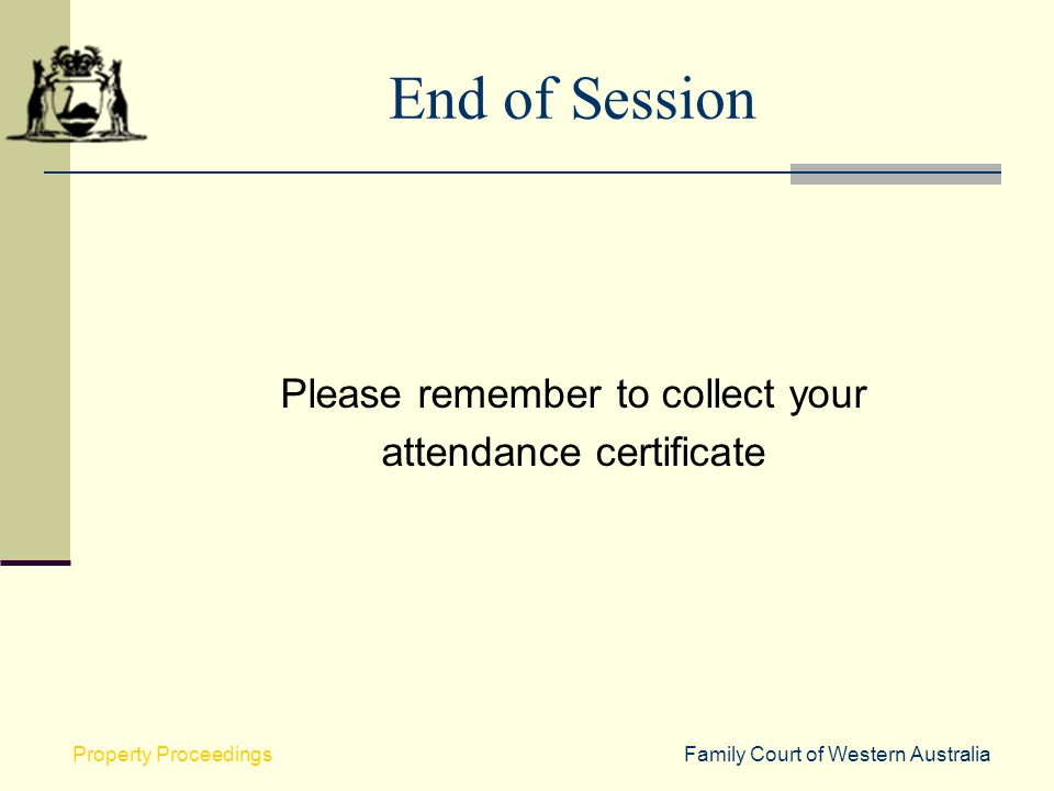 End of Session Please remember to collect your attendance certificate