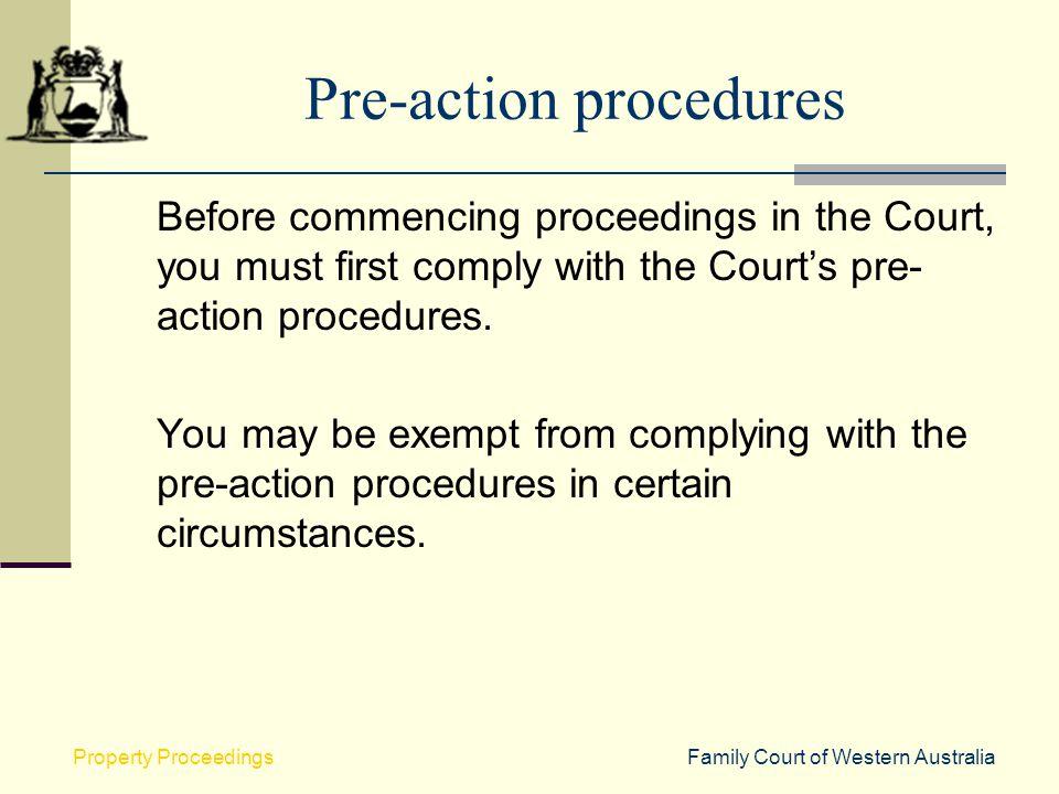 Pre-action procedures