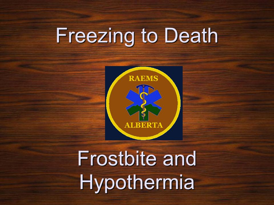 Freezing to Death Frostbite and Hypothermia
