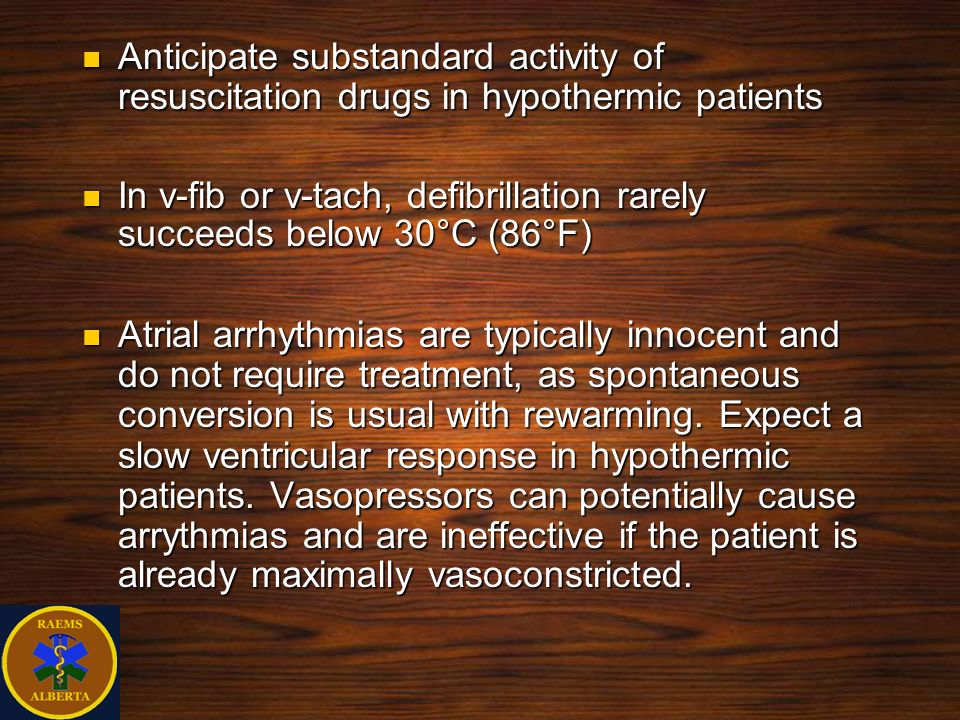 Anticipate substandard activity of resuscitation drugs in hypothermic patients