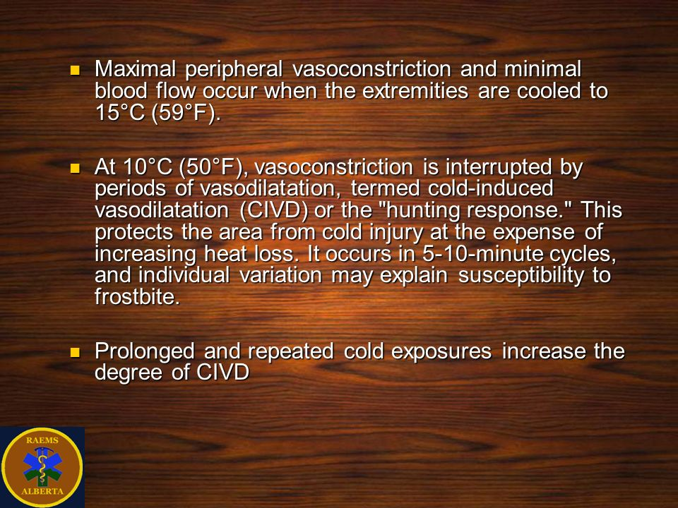 Maximal peripheral vasoconstriction and minimal blood flow occur when the extremities are cooled to 15°C (59°F).