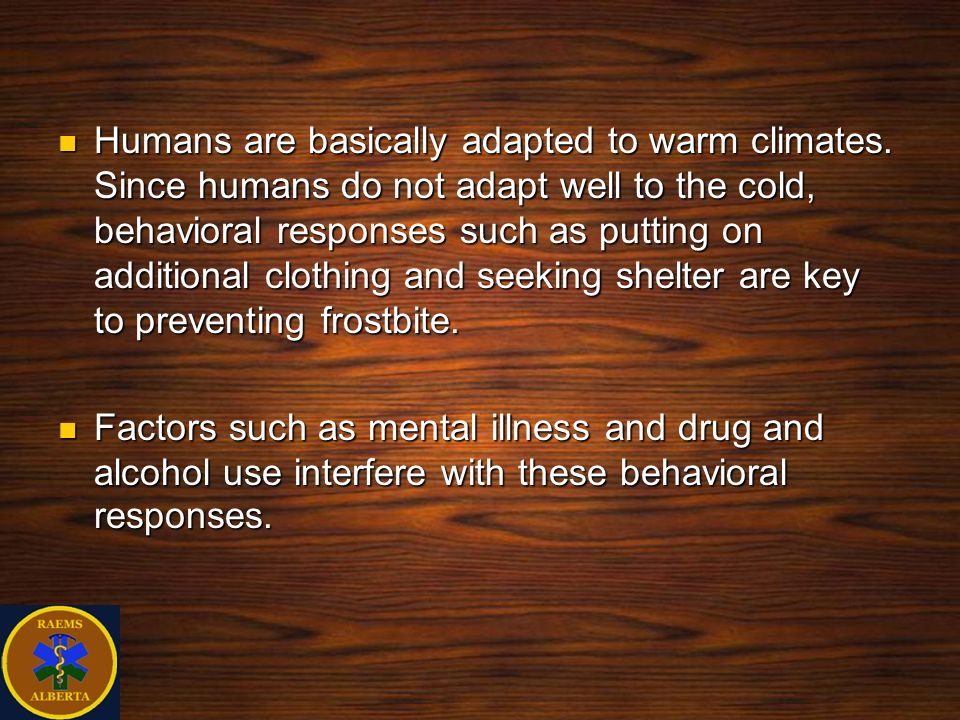 Humans are basically adapted to warm climates
