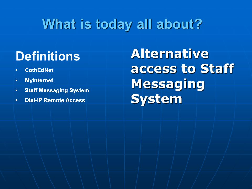 What is today all about Alternative access to Staff Messaging System