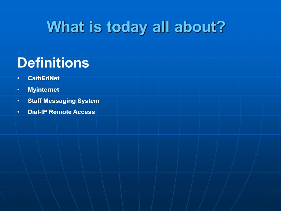 What is today all about Definitions CathEdNet Myinternet