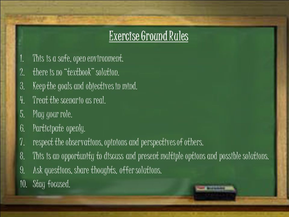 Ground Rules Exercise Ground Rules This is a safe, open environment.