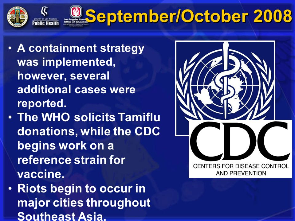 September/October 2008 A containment strategy was implemented, however, several additional cases were reported.