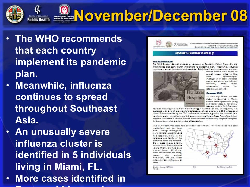 November/December 08 The WHO recommends that each country implement its pandemic plan.