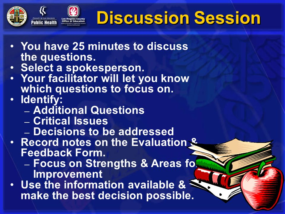 Discussion Session You have 25 minutes to discuss the questions.