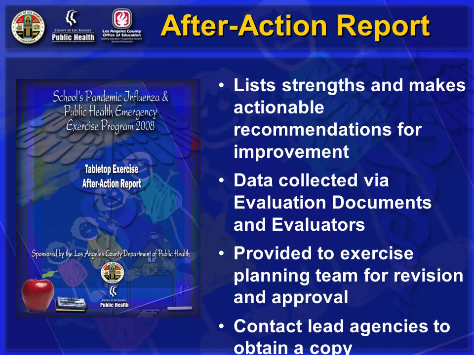 After-Action Report Lists strengths and makes actionable recommendations for improvement. Data collected via Evaluation Documents and Evaluators.