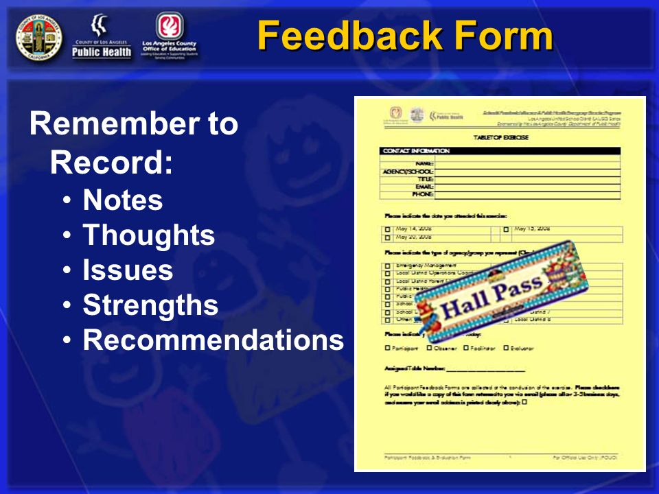 Feedback Form Remember to Record: Notes Thoughts Issues Strengths
