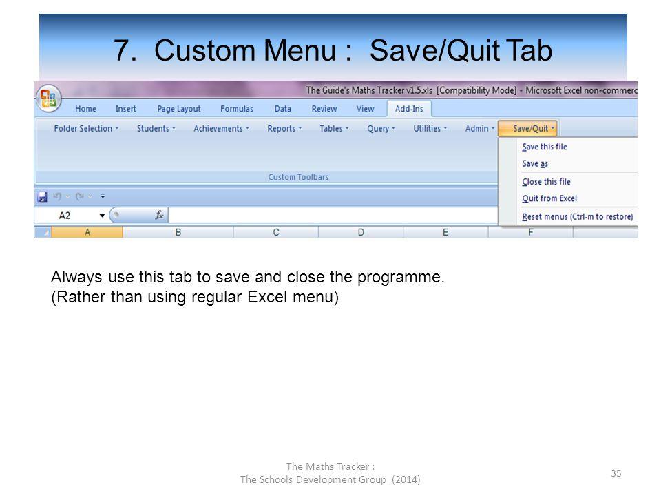 7. Custom Menu : Save/Quit Tab