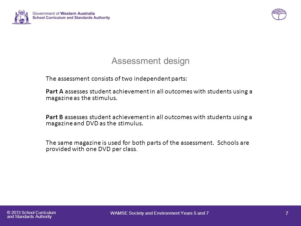 Assessment design The assessment consists of two independent parts: