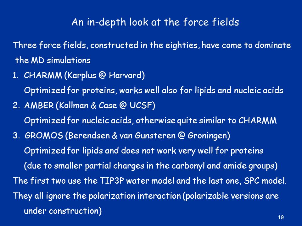 An in-depth look at the force fields
