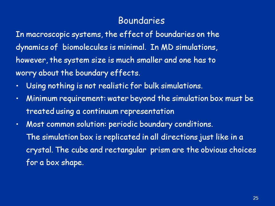 Boundaries In macroscopic systems, the effect of boundaries on the