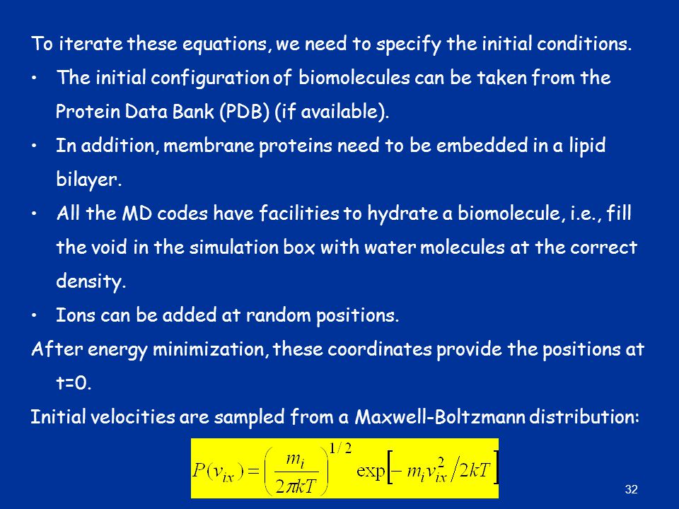 To iterate these equations, we need to specify the initial conditions.