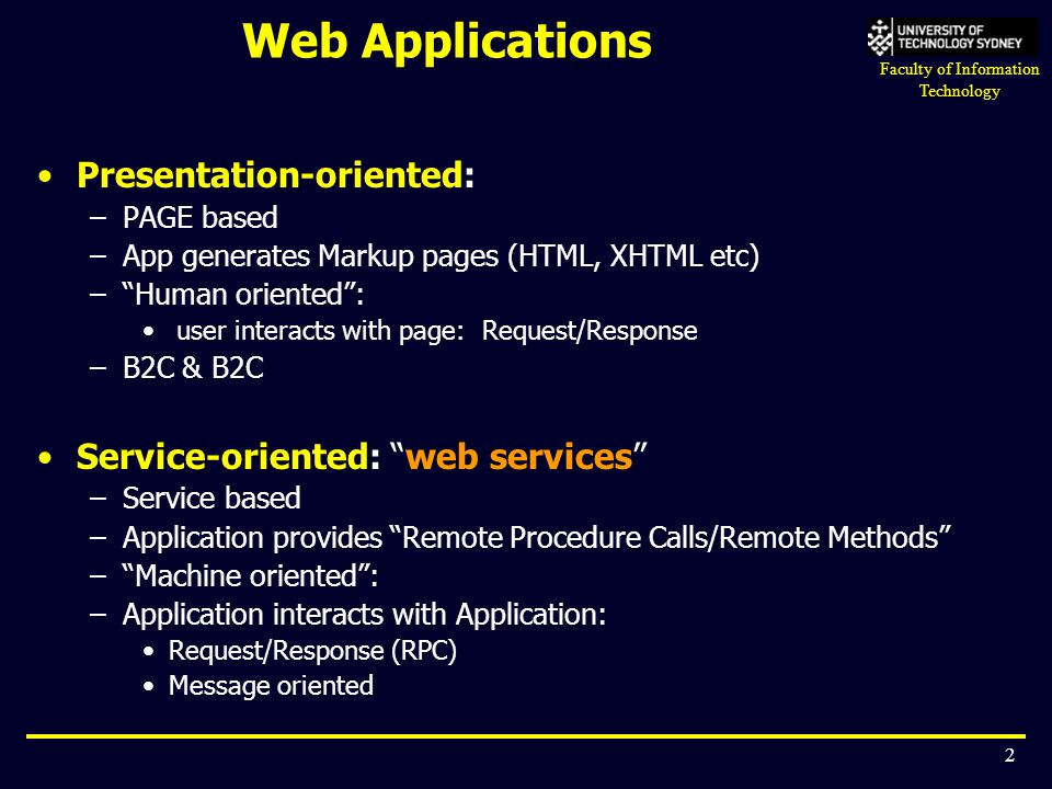 Web Applications Presentation-oriented: