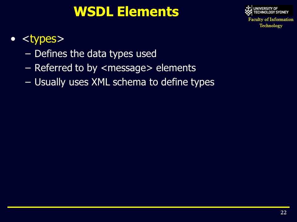 WSDL Elements <types> Defines the data types used