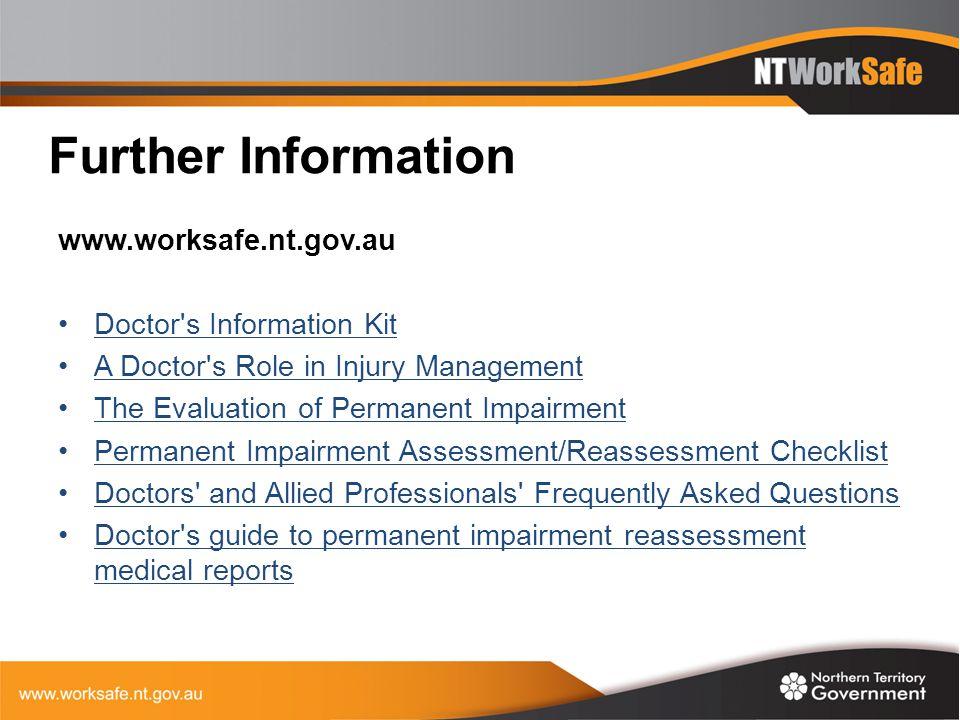 Further Information www.worksafe.nt.gov.au Doctor s Information Kit