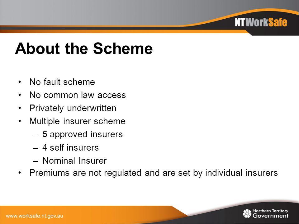 About the Scheme No fault scheme No common law access