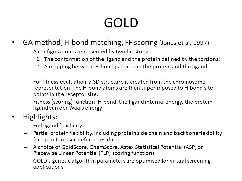 GOLD GA method, H-bond matching, FF scoring (Jones et al. 1997)