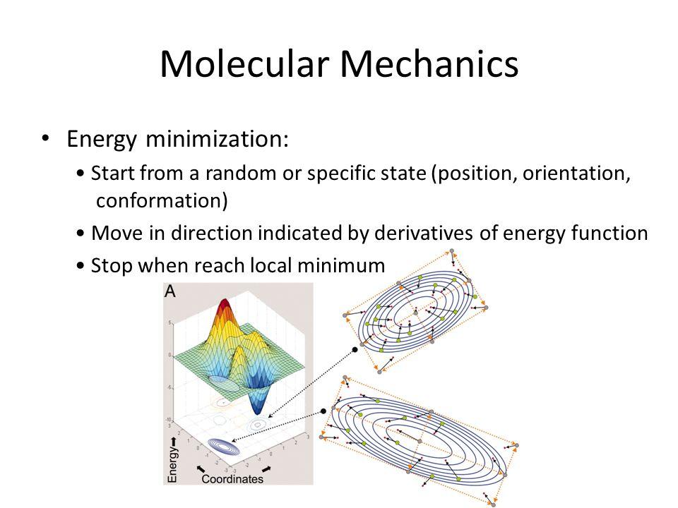 Molecular Mechanics Energy minimization: