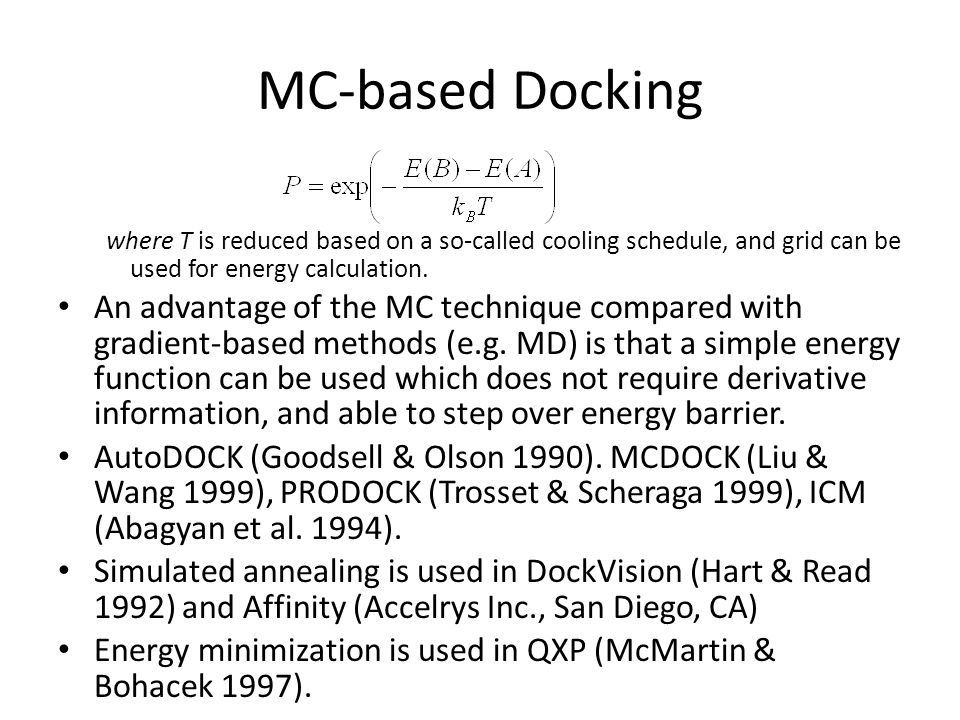 MC-based Docking where T is reduced based on a so-called cooling schedule, and grid can be used for energy calculation.