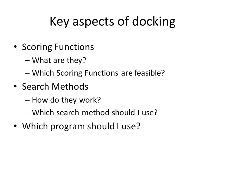 Key aspects of docking Scoring Functions Search Methods