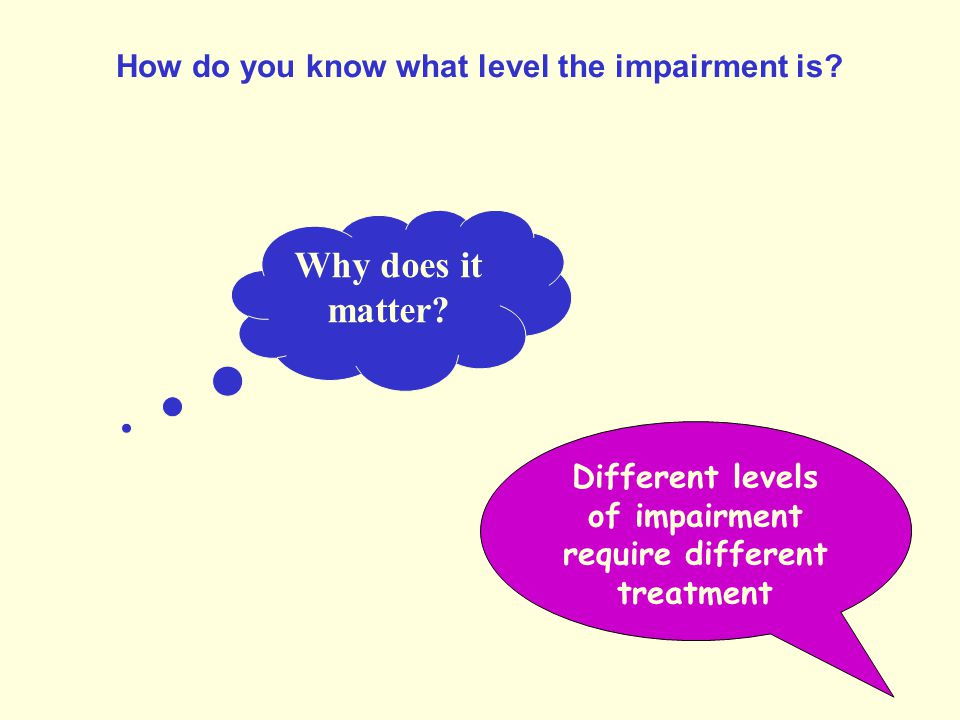 How do you know what level the impairment is