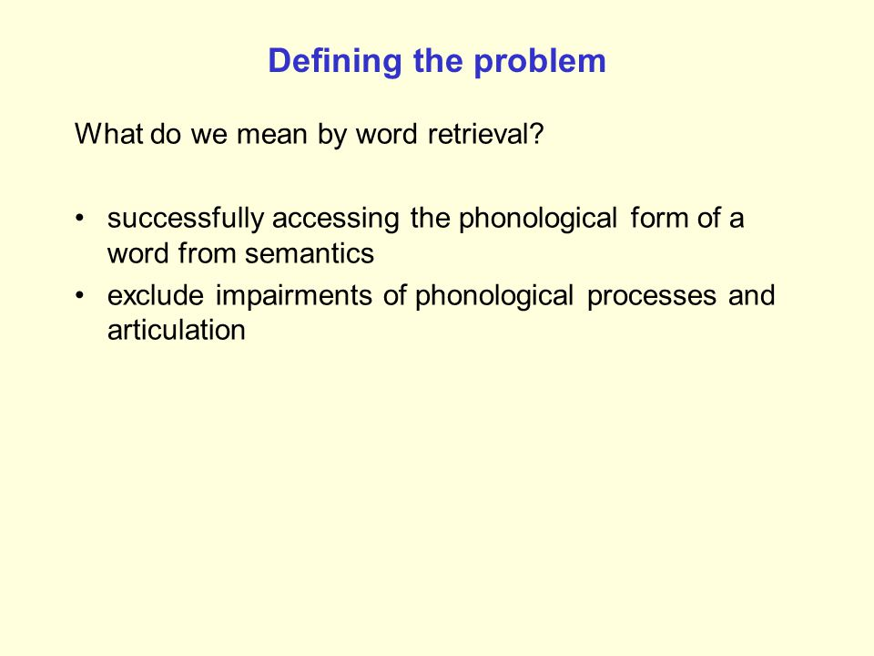 Defining the problem What do we mean by word retrieval