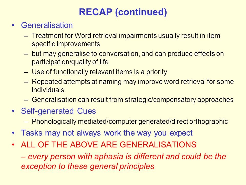 RECAP (continued) Generalisation Self-generated Cues