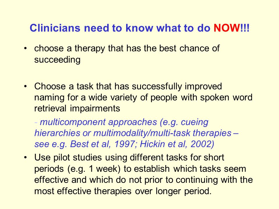 Clinicians need to know what to do NOW!!!