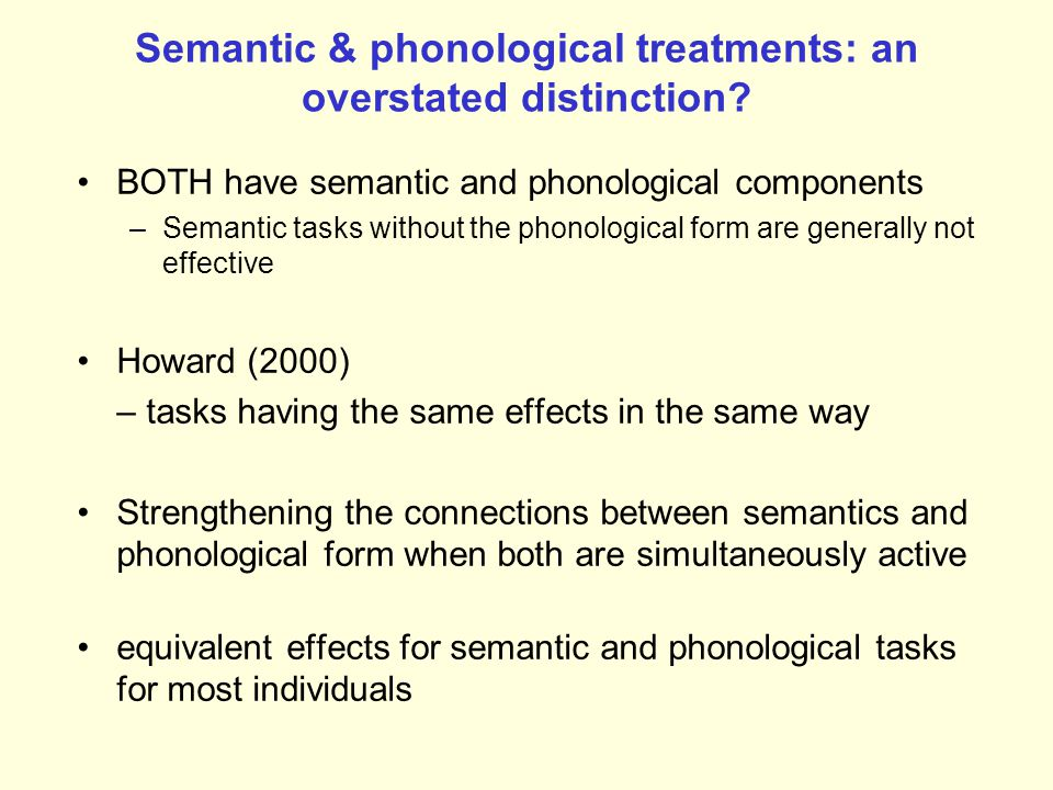 Semantic & phonological treatments: an overstated distinction
