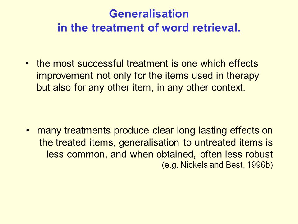 Generalisation in the treatment of word retrieval.