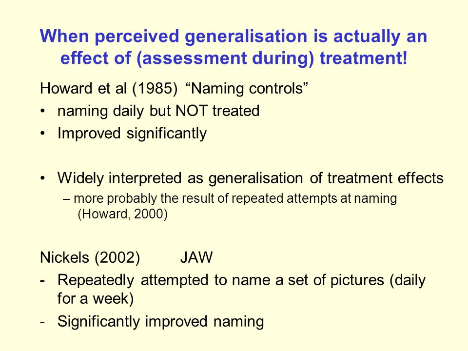 When perceived generalisation is actually an effect of (assessment during) treatment!