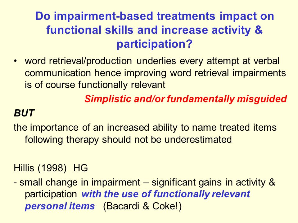 Do impairment-based treatments impact on functional skills and increase activity & participation