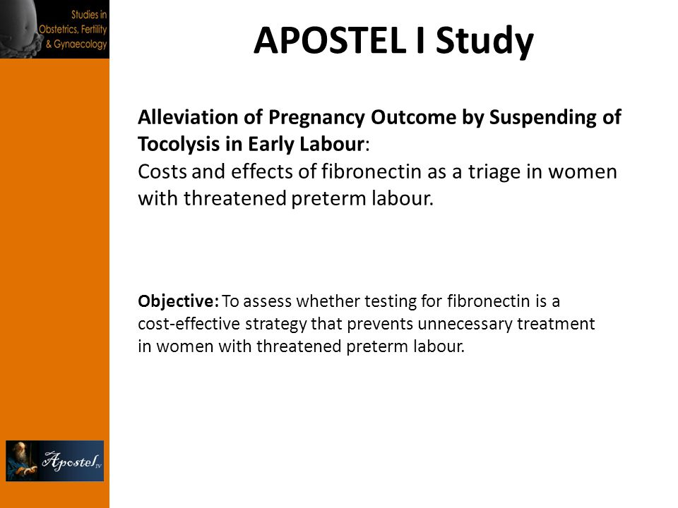 APOSTEL I Study Alleviation of Pregnancy Outcome by Suspending of Tocolysis in Early Labour: