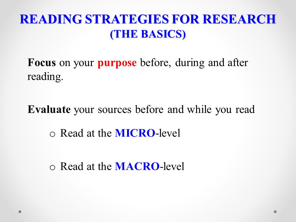 READING STRATEGIES FOR RESEARCH (THE BASICS)